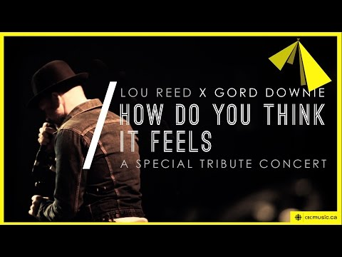 Gord Downie performs Lou Reed - 'How Do You Think It Feels'