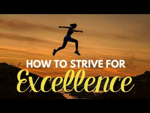 How to Strive for Excellence