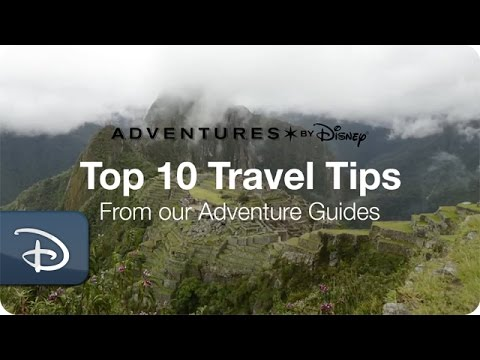 Adventure Guides – Top 10 Travel Tips | Adventures by Disney