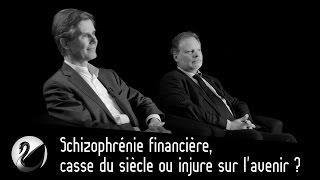 Schizophrénie financière, casse du siècle ou injure sur l'avenir ?