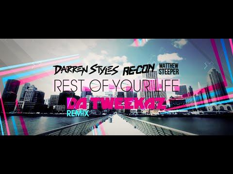 Darren Styles & Re-Con ft. Matthew Steeper - Rest Of Your Life (Da Tweekaz Remix)