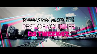 Darren Styles & Re-Con ft. Matthew Steeper - Rest Of Your Life (Da Tweekaz Remix)