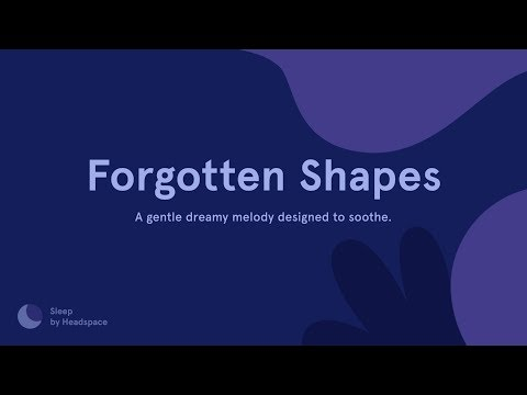 """Try a sleep sound: """"Forgotten Shapes"""" in Sleep by Headspace"""