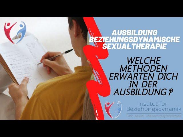 Methodenvielfalt in der Ausbildung. Ausbildung Beziehungsdynamische Paar- und Sexualtherapie