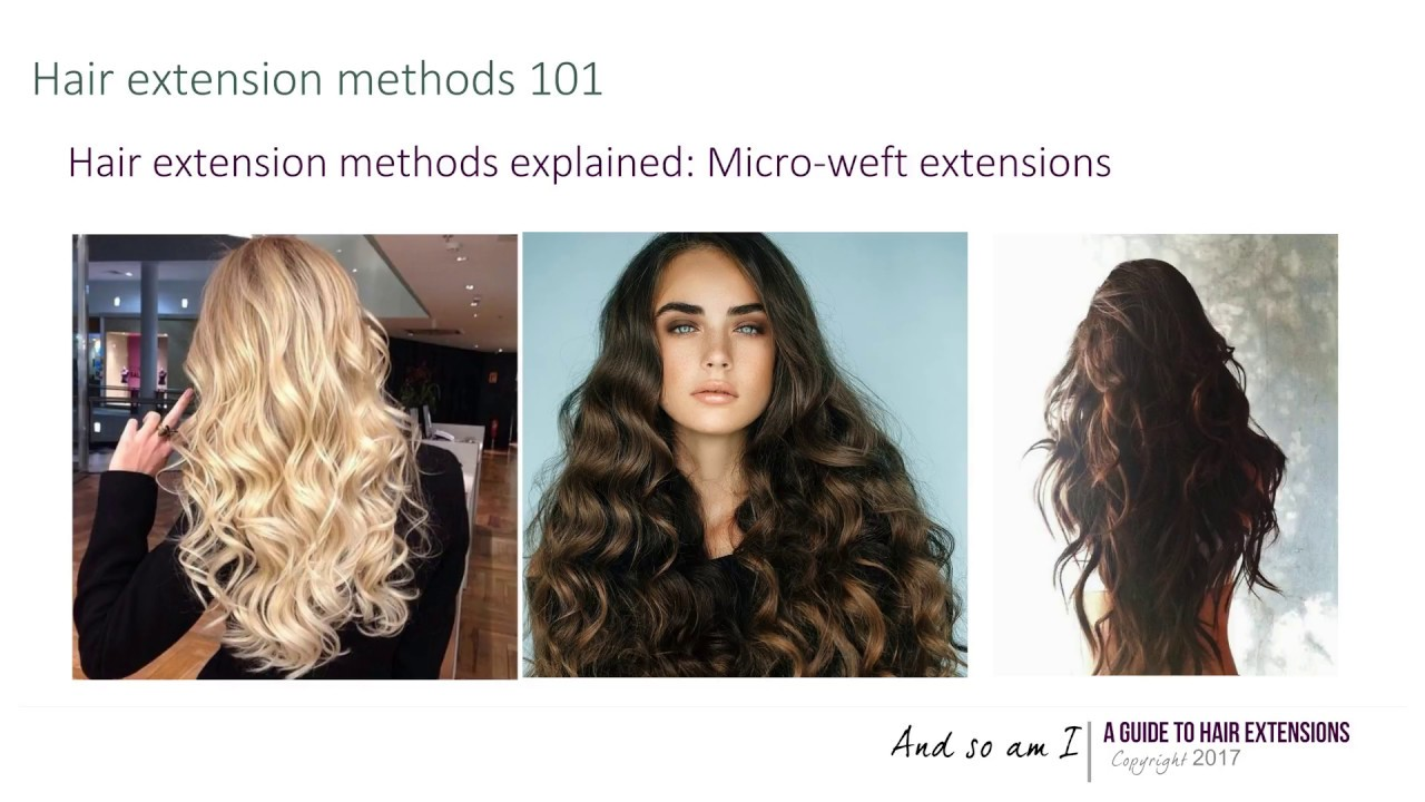 Hair Extension Methods Explained Micro Weft Extensions Youtube