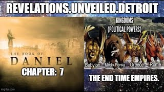 DANIEL: 7.  The END TIME BEAST KINGDOMS.