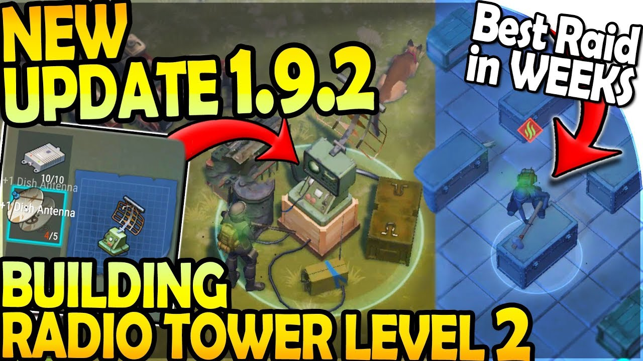 NEW UPDATE 1 9 2 - Building RADIO TOWER LEVEL 2 + BEST RAID in *WEEKS* -  Last Day On Earth Survival