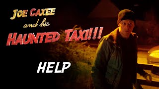 HELP - Joe Caxee and his Haunted Taxi - Episode 8