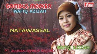 WAFIQ AZIZAH - GAMBUS MODERN - NATAWASSAL ( audio stereo )