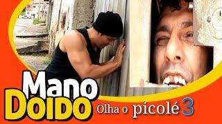OLHA O PICOLÉ 3 - MANO DOIDO PARAFUSO SOLTO
