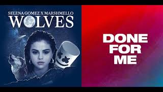 Wolves / done for me (requested mashup) - selena gomez charlie puth