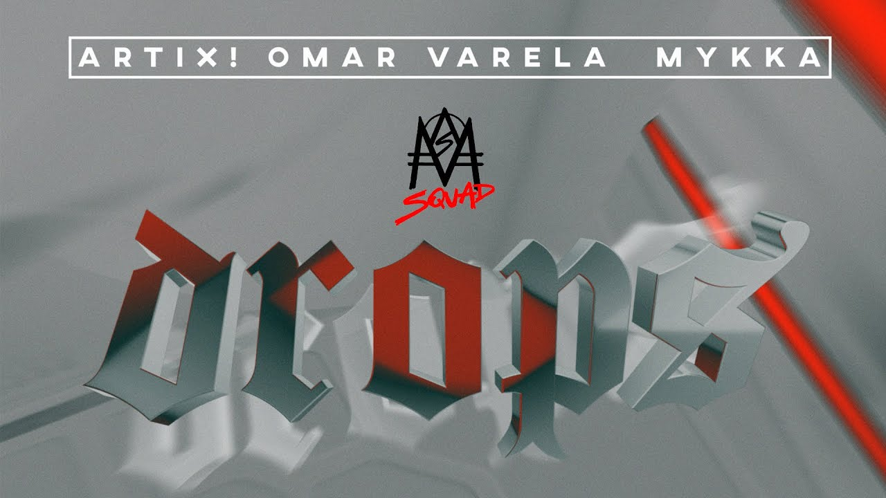 DROPS - ARTIX!, Omar Varela, M¥KKA (Official Lyric Video)
