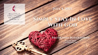 Sunday Service - July 4, 2021 - Simply Stay In Love With God - Pastor Mary Butler-Loring
