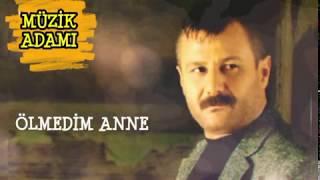 Azer Bülbül - Ölmedim Anne
