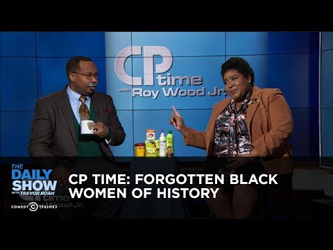CP Time: Forgotten Black Women of History: The Daily Show