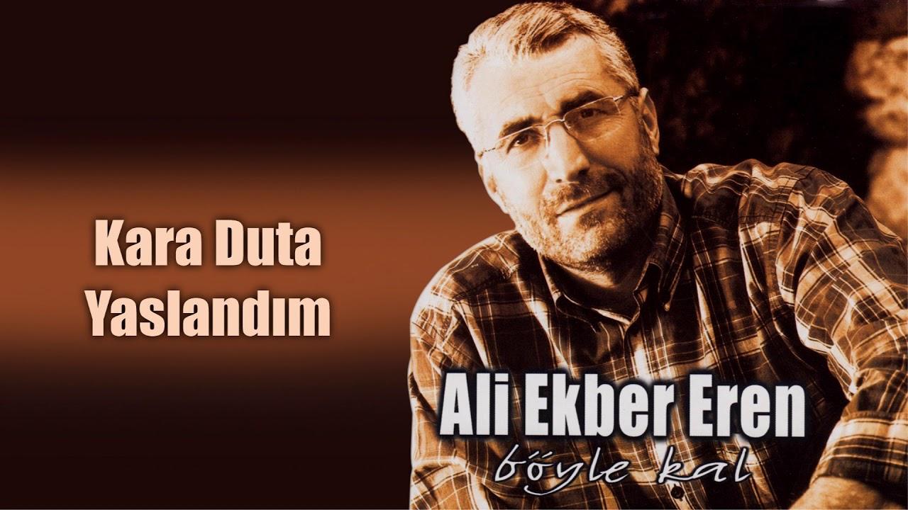 Ali Ekber Eren - Kara Duta Yaslandım