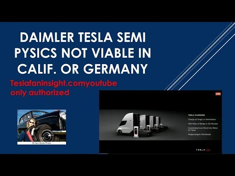Daimler Tesla semi Physics not viable in Calif. or Germany