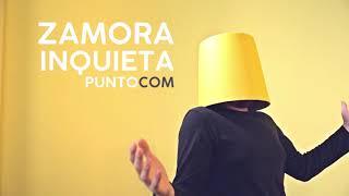 Zamora Inquieta |SPOT|