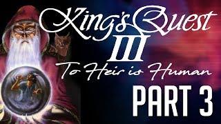 [Kings Quest III] PART 3: Hocus Pocus Time?