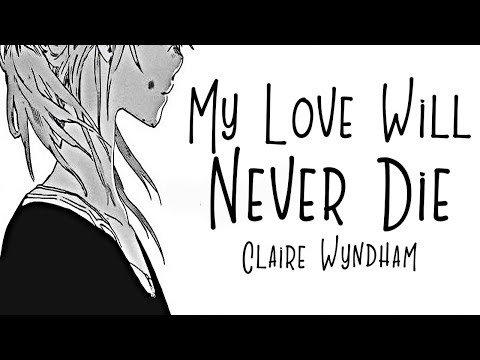 Nightcore → My Love Will Never Die ♪ (Claire Wyndham) LYRICS ✔︎