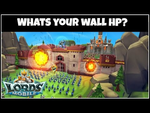 Lords Mobile: How Strong Is Your Wall?