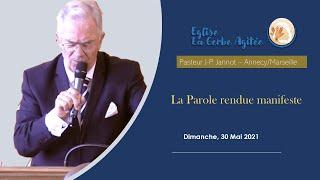 2021-0530  La Parole rendue manifeste - Partie 1 | Fr. Jannot
