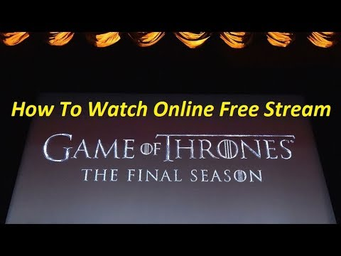 How To Watch Game Of Thrones Season 8 Online Free Stream