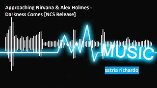NCS Music, Approaching Nirvana &amp Alex Holmes Darkness Comes, 1 hour NCS Music