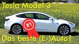 Tesla Model 3 – Das beste (E-)Auto?