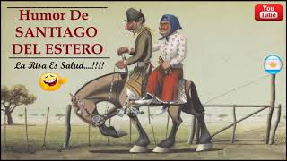 HUMOR DE SANTIAGO DEL ESTERO : LA RISA ES SALUD....!! Chistes de la Provincia de Santiago Del Estero