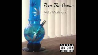 Aleks Martinovich - PEEP THE GAME