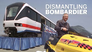The Dismantling Of Bombardier Inc.