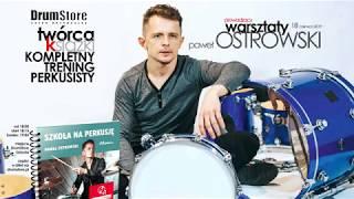 Paweł Ostrowski - Warsztat twórcy kompletnego treningu perkusisty z 18 czerwca 2019
