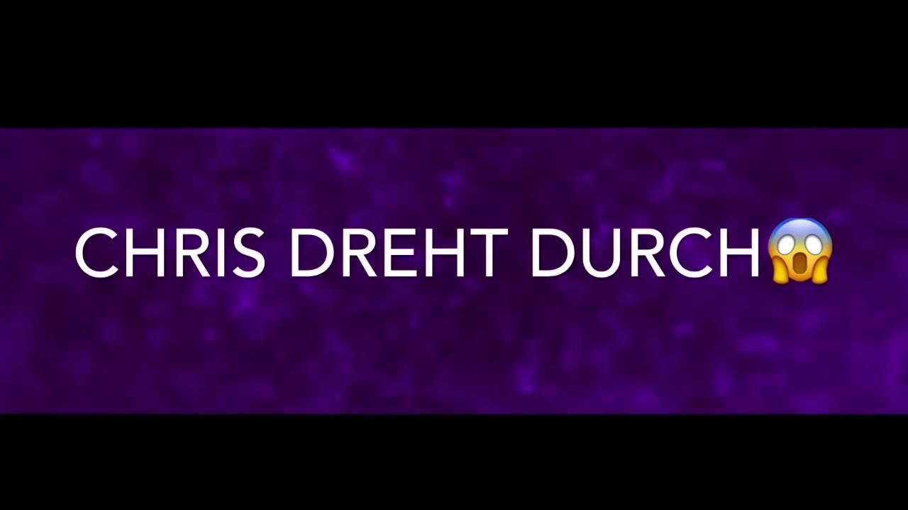 CHRIS DREHT DURCH❗️❗️❗️