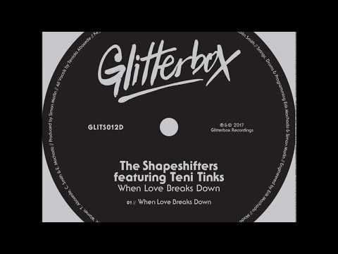 The Shapeshifters feat.Teni Tinks - When Love Breaks Down