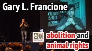 Appropriation of Abolition and Animal Rights by Regulationists, Gary Francione IARC 2013 Luxembourg