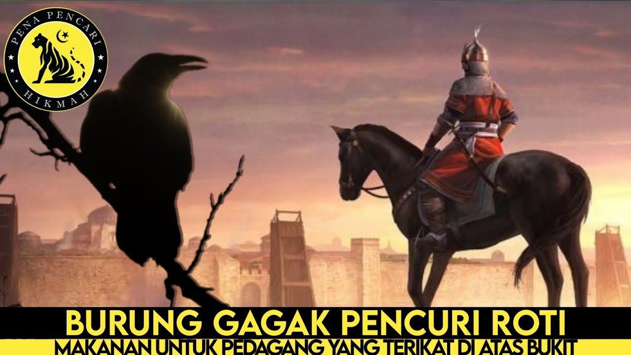 Download KISAH INSPIRATIF !! GAGAK PENCURI ROTI PENYELAMAT PEDAGANG SEKALIGUS RAJA | HADIST 9 | RIZKI
