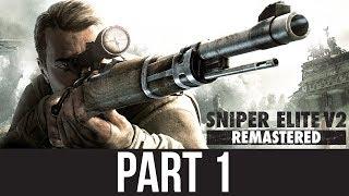 SNIPER ELITE V2 REMASTERED Gameplay Walkthrough Part 1 - SNIPING GOD
