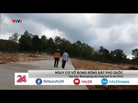 Bong bóng đất Phú Quốc - quả bom nổ chậm với các nhà đầu tư   VTV24