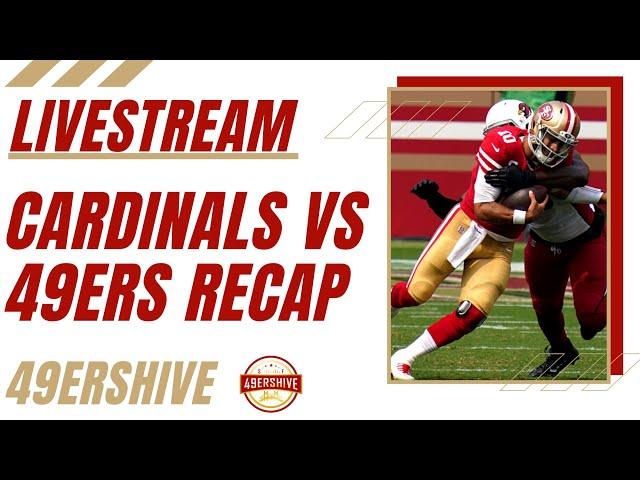 Livestream: Cardinals vs 49ers Recap