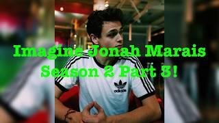 IMAGINE JONAH MARAIS SEASON 2 PART 3! Why Don't We
