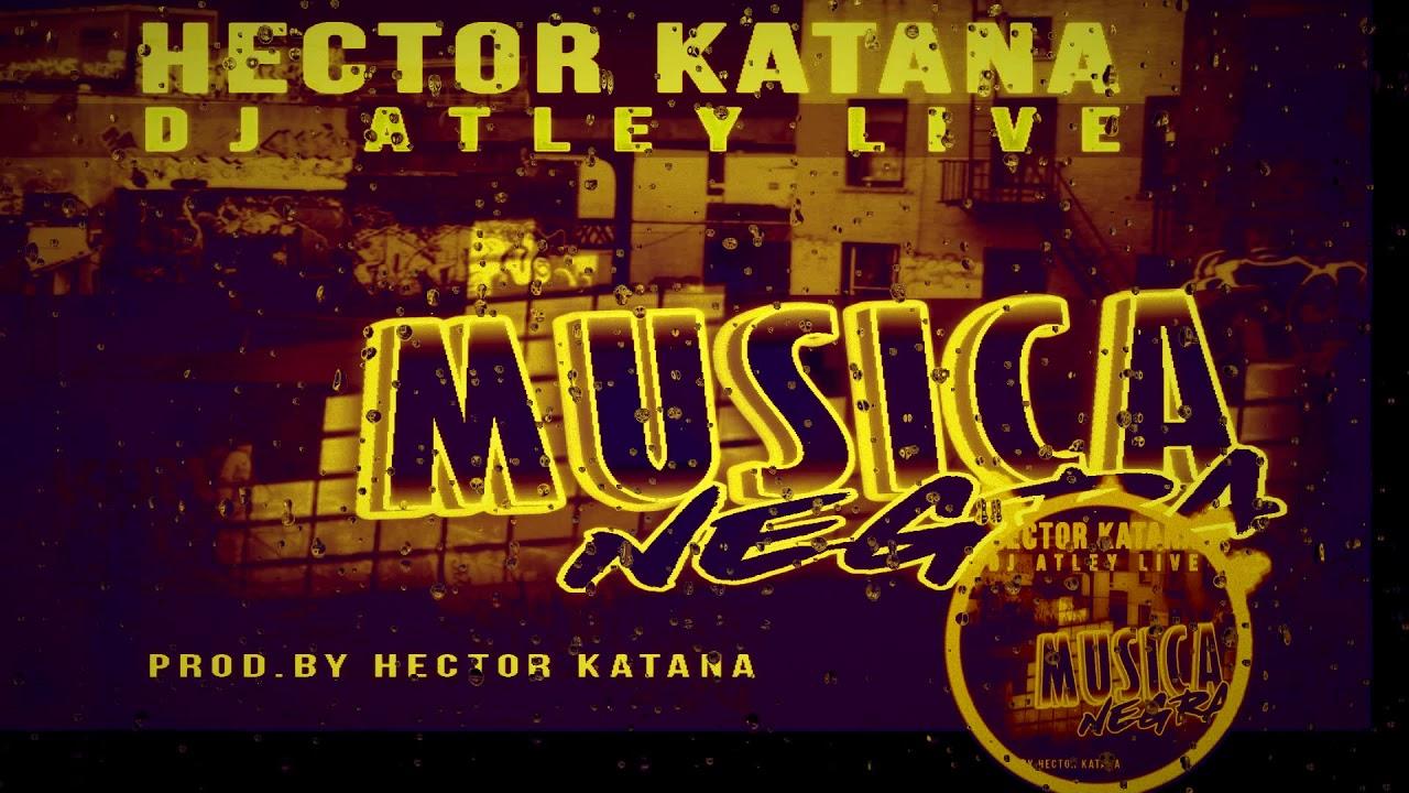 Dj Atley Live ❎ Hector Katana - Musica Negra