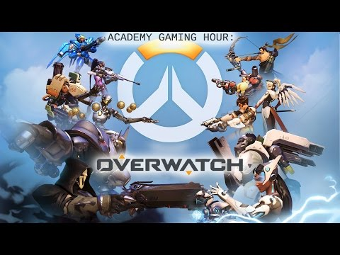 Academy Gaming Hour w/ Overwatch
