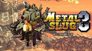Best Friends Play Metal Slug 3
