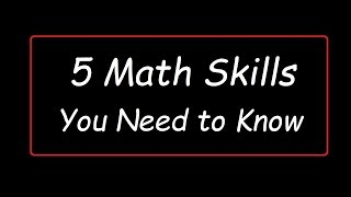 5 Math Skills You Need to Know!