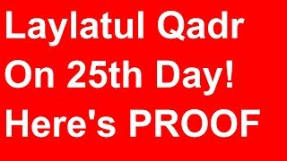 When is Laylatul Qadr? Most Likely On The 25th Day Of Ramadan -  Night of Power