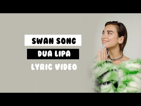 Swan Song - Dua Lipa (Lyrics)