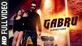 Gabru (Full Song) Gurmeet Gora | Latest Punjabi Song 2016 | T-Series Apna Punjab