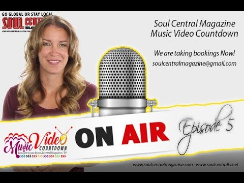 #EP5 Sept 2017 MONTHLY VIDEO COUNTDOWN - Soul Central Magazine - @SoulCentralMagazine