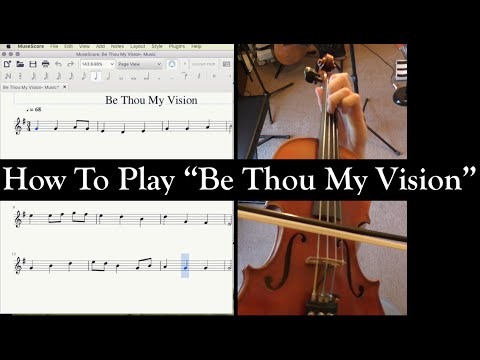 How to Play Be Thou My Vision on the Violin